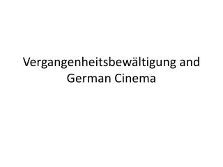 Vergangenheitsbewältigung and German Cinema