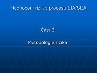 Hodnocení rizik v procesu EIA/SEA