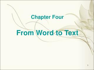 Chapter Four From Word to Text