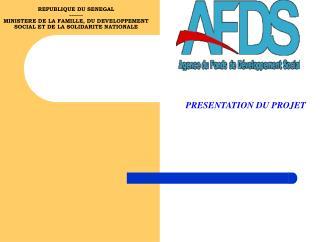 REPUBLIQUE DU SENEGAL ------- MINISTERE DE LA FAMILLE, DU DEVELOPPEMENT