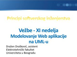 Principi softverskog inženjerstva Vežbe - XI nedelja Modelovanje Web aplikacije na UML-u