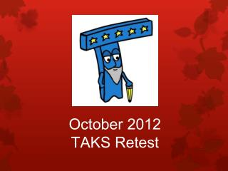 October 2012  TAKS Retest