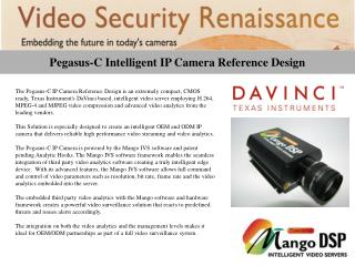 Pegasus-C Intelligent IP Camera Reference Design