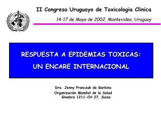 II Congreso Uruguayo de Toxicologia Clinica 14-17 de Mayo de 2002, Montevideo, Uruguay