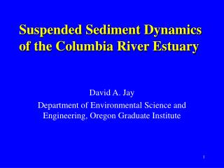 Suspended Sediment Dynamics of the Columbia River Estuary