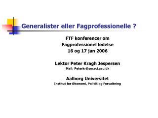 Generalister eller Fagprofessionelle ?