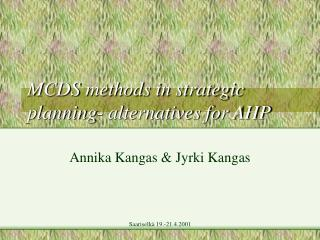 MCDS methods in strategic planning- alternatives for AHP