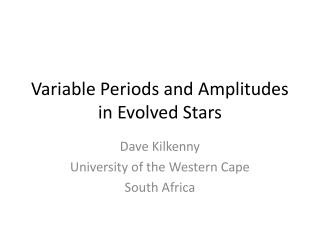 Variable Periods and Amplitudes in Evolved Stars
