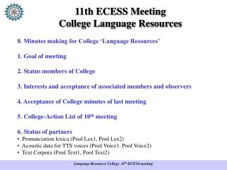11 th ECESS Meeting College  Language Resources