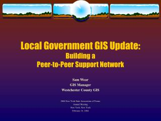 Local Government GIS Update: Building a  Peer-to-Peer Support Network