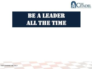 Be a leader All the time