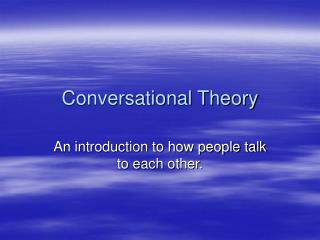 Conversational Theory
