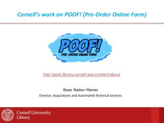 Cornell's work on POOF! (Pre-Order Online Form)