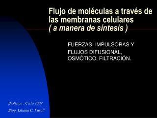 Flujo de moléculas a través de las membranas celulares ( a manera de síntesis )
