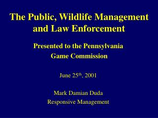 The Public, Wildlife Management and Law Enforcement
