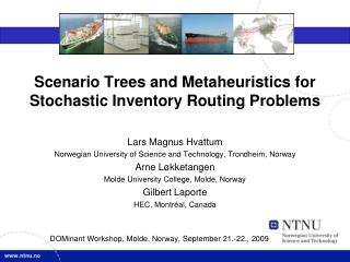 Scenario Trees and  Metaheuristics  for Stochastic Inventory Routing Problems
