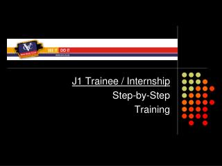 J1 Trainee / Internship Step-by-Step  Training