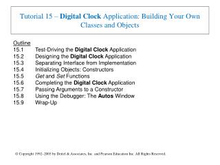 Tutorial 15 – Digital Clock Application: Building Your Own Classes and Objects