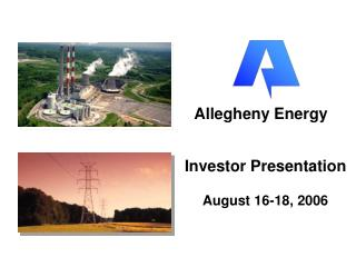 Investor Presentation August 16-18, 2006