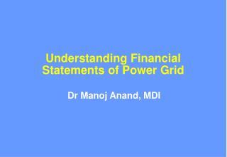 Understanding Financial Statements of Power Grid