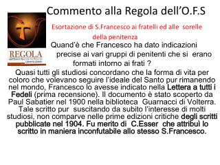 Quand'è che Francesco ha dato indicazioni precise ai vari gruppi di penitenti che si erano