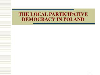 THE LOCAL PARTICIPATIVE DEMOCRACY IN POLAND