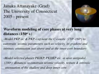 Januka Attanayake (Grad) The University of Connecticut 2005 - present