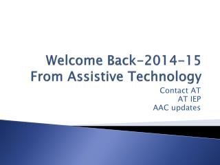 Welcome Back-2014-15 From Assistive Technology