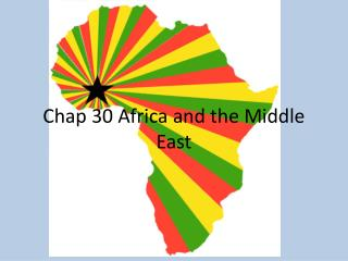 Chap 30 Africa and the Middle East