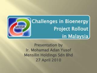 Presentation by Ir. Mohamad Adan Yusof Mensilin Holdings Sdn Bhd 27 April 2010