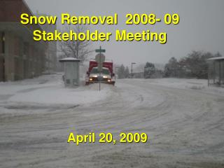 Snow Removal 2008- 09 Stakeholder Meeting