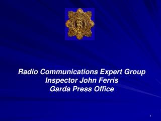 Radio Communications Expert Group Inspector John Ferris  Garda Press Office