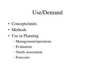 Use/Demand