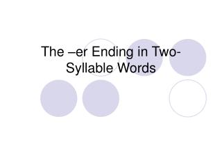 The –er Ending in Two-Syllable Words