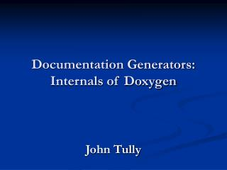Documentation Generators:  Internals of Doxygen