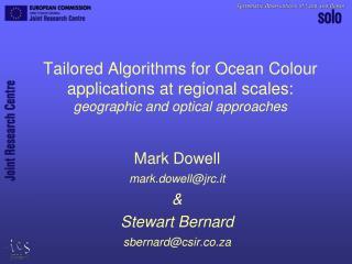 Mark Dowell mark.dowell@jrc.it & Stewart Bernard sbernard@csir.co.za