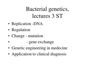 Bacterial genetics,                                                            lectures 3 ST