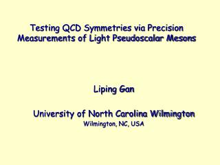 Testing QCD Symmetries via Precision Measurements of Light Pseudoscalar Mesons