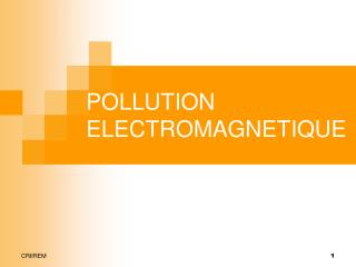 POLLUTION ELECTROMAGNETIQUE
