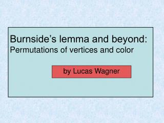 Burnside's lemma and beyond: Permutations of vertices and color
