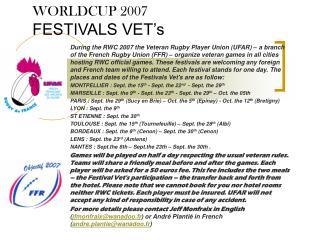 WORLDCUP 2007 FESTIVALS VET's