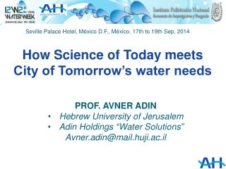 "PROF . AVNER ADIN Hebrew University of Jerusalem Adin  Holdings ""Water Solutions """