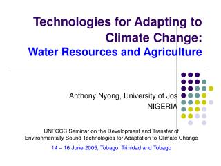 Technologies for Adapting to Climate Change: Water Resources and Agriculture