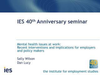 IES 40 th Anniversary seminar