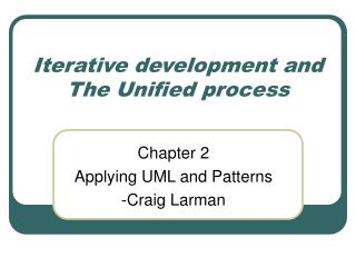 Iterative development and The Unified process