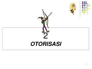 2 OTORISASI