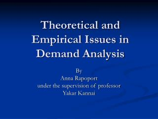 Theoretical and Empirical Issues in Demand Analysis