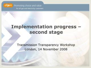 Implementation progress – second stage