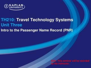 TH210:  Travel Technology Systems  Unit Three