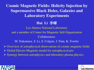 Hui  Li   李暉 Los Alamos National Laboratory  and a member of Center for Magnetic Self-Organization
